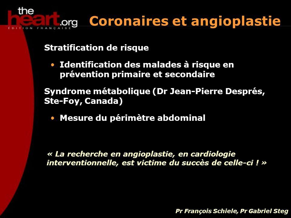 Stratification de risque Identification des malades à risque en prévention primaire et secondaire Syndrome métabolique (Dr Jean-Pierre Després, Ste-Fo