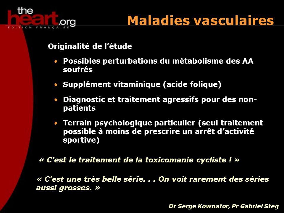 Maladies vasculaires Originalité de létude Possibles perturbations du métabolisme des AA soufrés Supplément vitaminique (acide folique) Diagnostic et