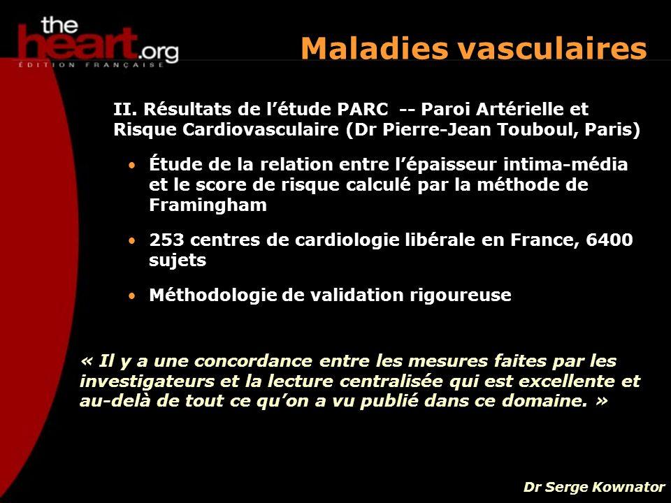 Maladies vasculaires II. Résultats de létude PARC -- Paroi Artérielle et Risque Cardiovasculaire (Dr Pierre-Jean Touboul, Paris) Étude de la relation