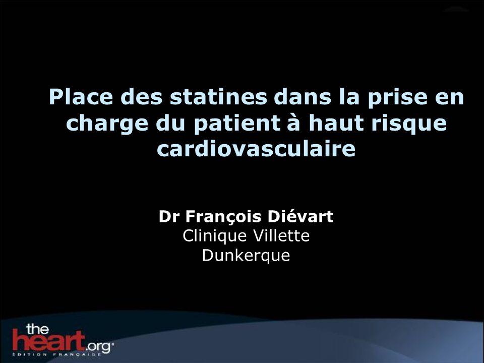 Dr François Diévart Clinique Villette Dunkerque Place des statines dans la prise en charge du patient à haut risque cardiovasculaire