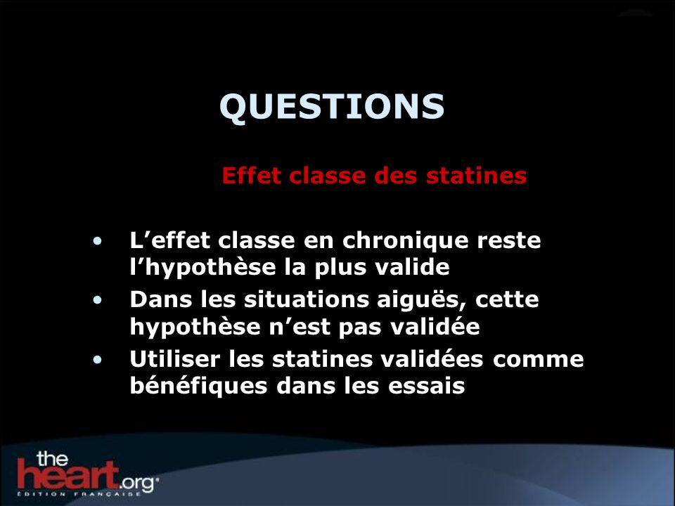 QUESTIONS Effet classe des statines Leffet classe en chronique reste lhypothèse la plus valide Dans les situations aiguës, cette hypothèse nest pas va
