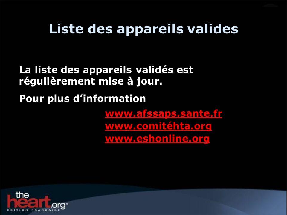 Liste des appareils valides La liste des appareils validés est régulièrement mise à jour. Pour plus dinformation www.afssaps.sante.fr www.comitéhta.or