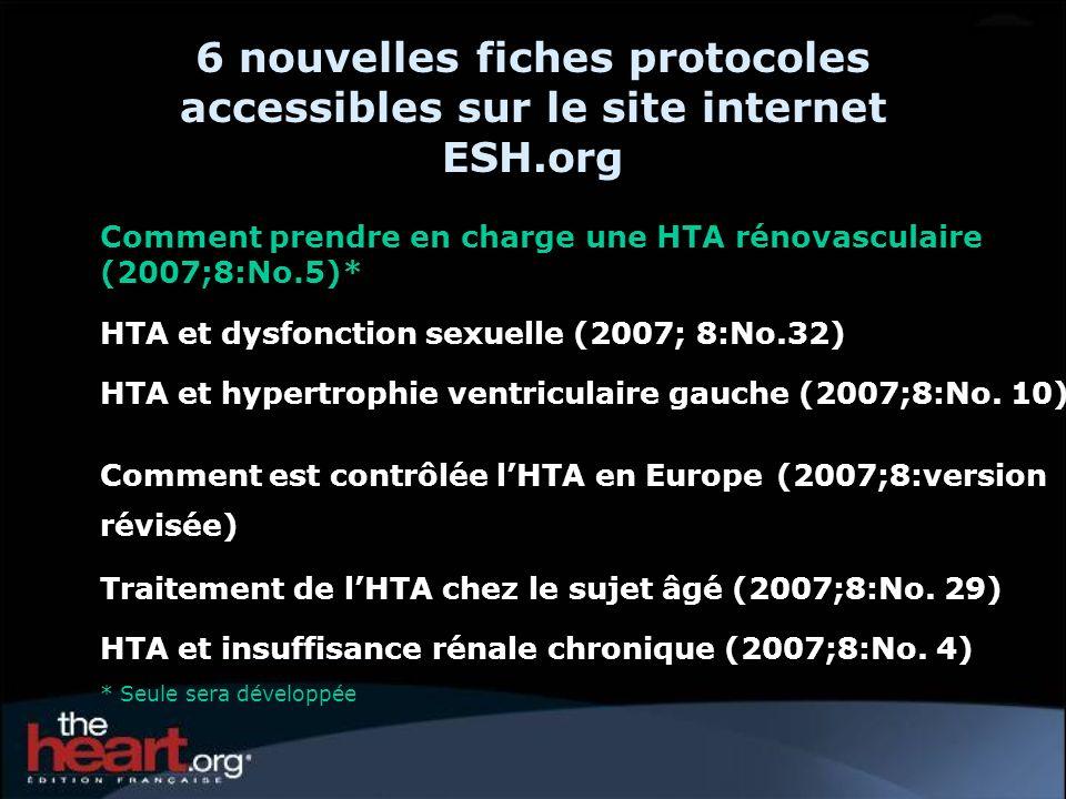 6 nouvelles fiches protocoles accessibles sur le site internet ESH.org Comment prendre en charge une HTA rénovasculaire (2007;8:No.5)* HTA et dysfonct