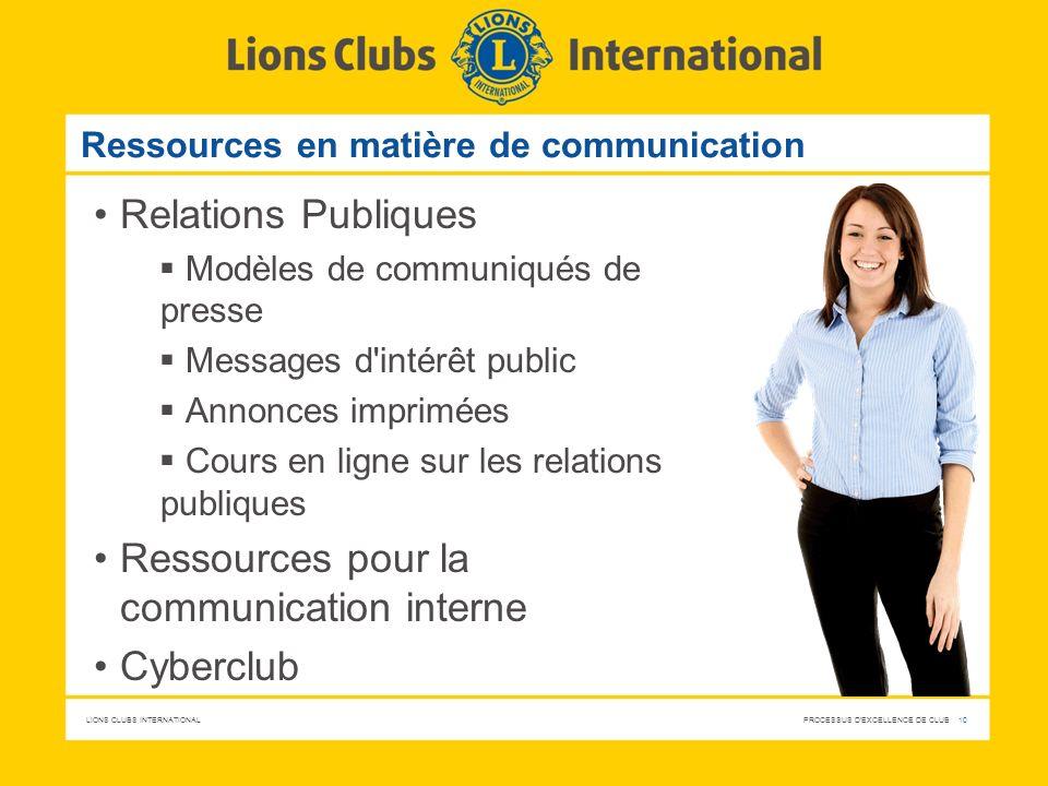 LIONS CLUBS INTERNATIONAL PROCESSUS D'EXCELLENCE DE CLUB 10 Ressources en matière de communication Relations Publiques Modèles de communiqués de press