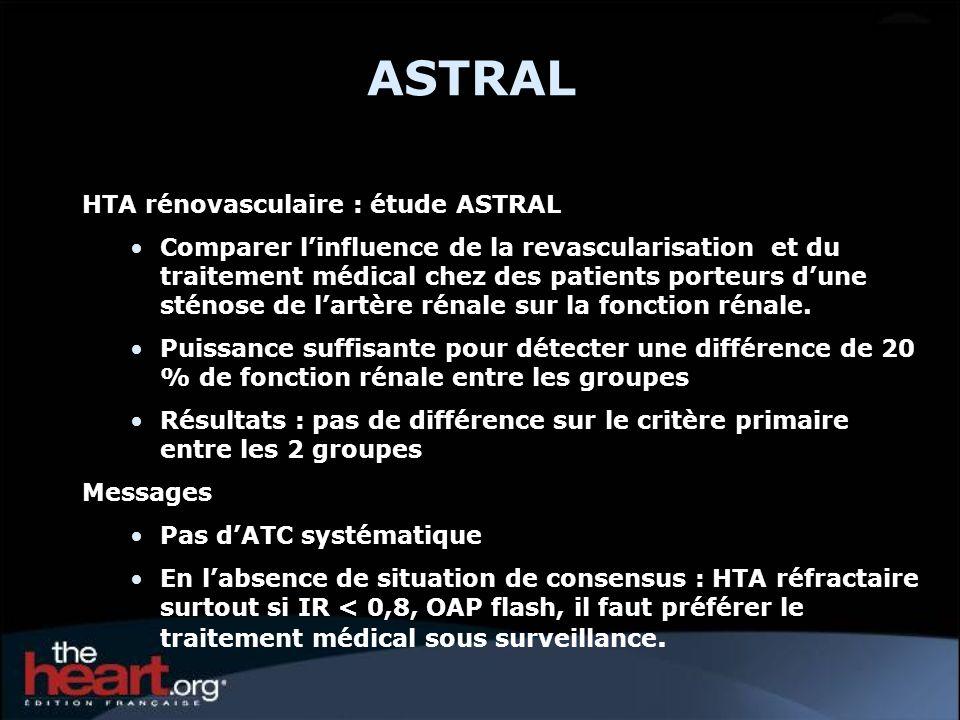 ASTRAL HTA rénovasculaire : étude ASTRAL Comparer linfluence de la revascularisation et du traitement médical chez des patients porteurs dune sténose