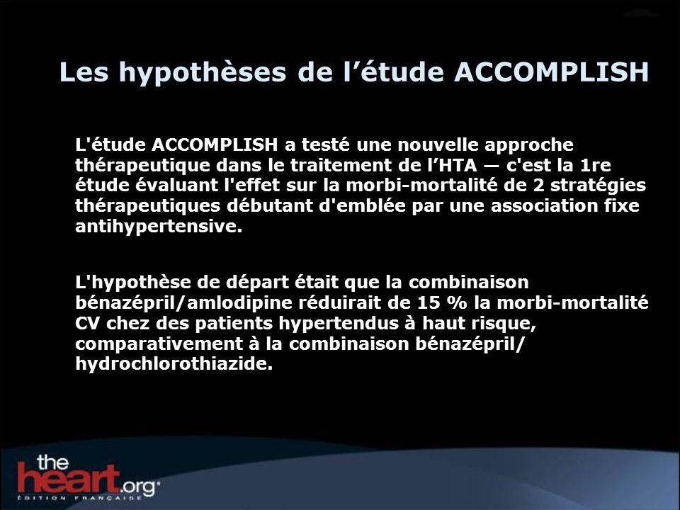 Les hypothèses de létude ACCOMPLISH L'étude ACCOMPLISH a testé une nouvelle approche thérapeutique dans le traitement de lHTA c'est la 1re étude évalu