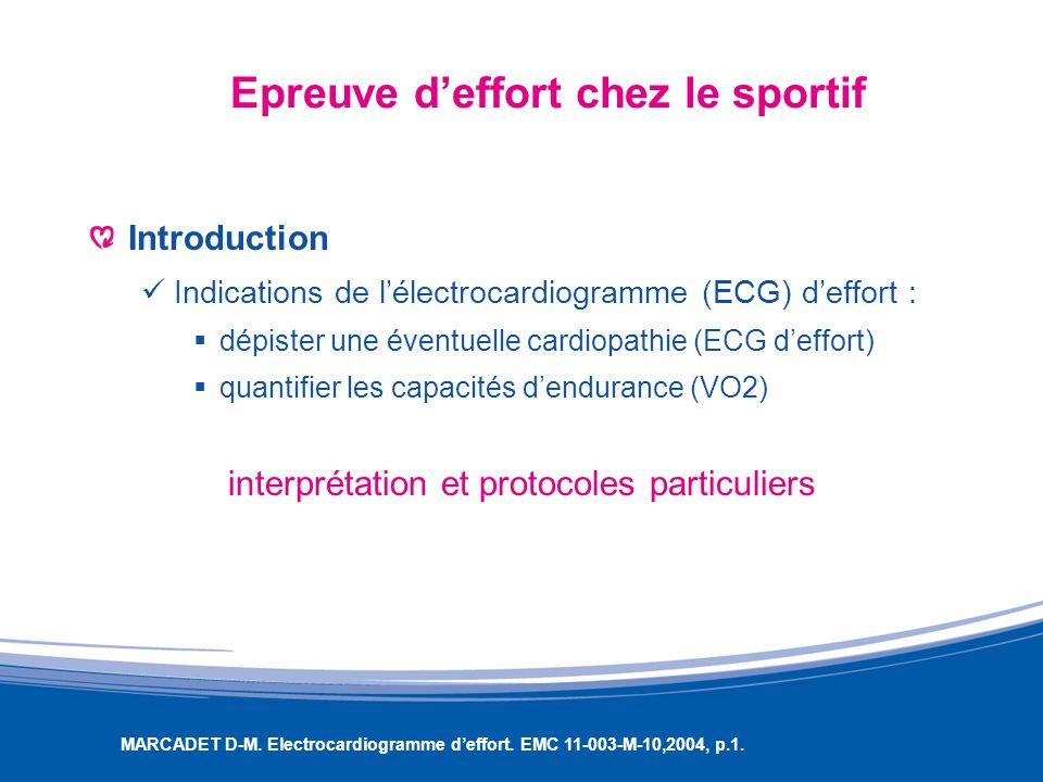 Epreuve deffort chez le sportif Introduction Indications de lélectrocardiogramme (ECG) deffort : dépister une éventuelle cardiopathie (ECG deffort) qu