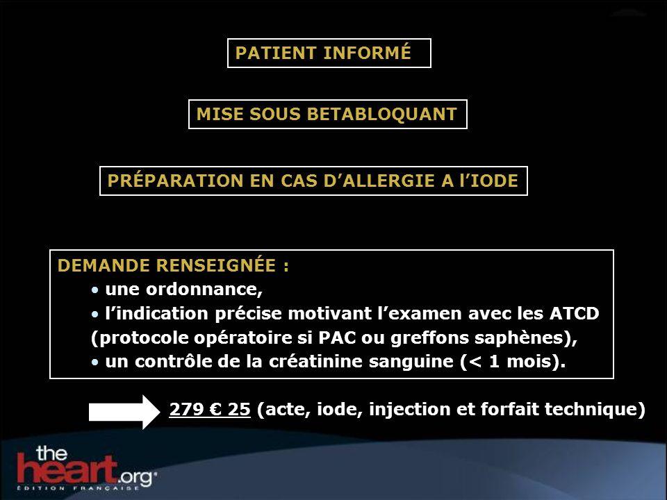 DEMANDE RENSEIGNÉE : une ordonnance, lindication précise motivant lexamen avec les ATCD (protocole opératoire si PAC ou greffons saphènes), un contrôl