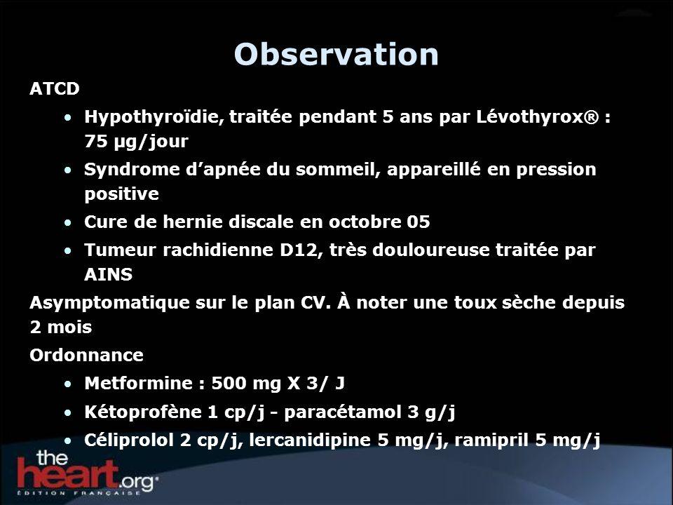 Observation ATCD Hypothyroïdie, traitée pendant 5 ans par Lévothyrox® : 75 µg/jour Syndrome dapnée du sommeil, appareillé en pression positive Cure de