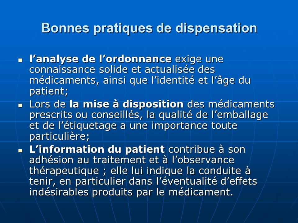Bonnes pratiques de dispensation lanalyse de lordonnance exige une connaissance solide et actualisée des médicaments, ainsi que lidentité et lâge du p