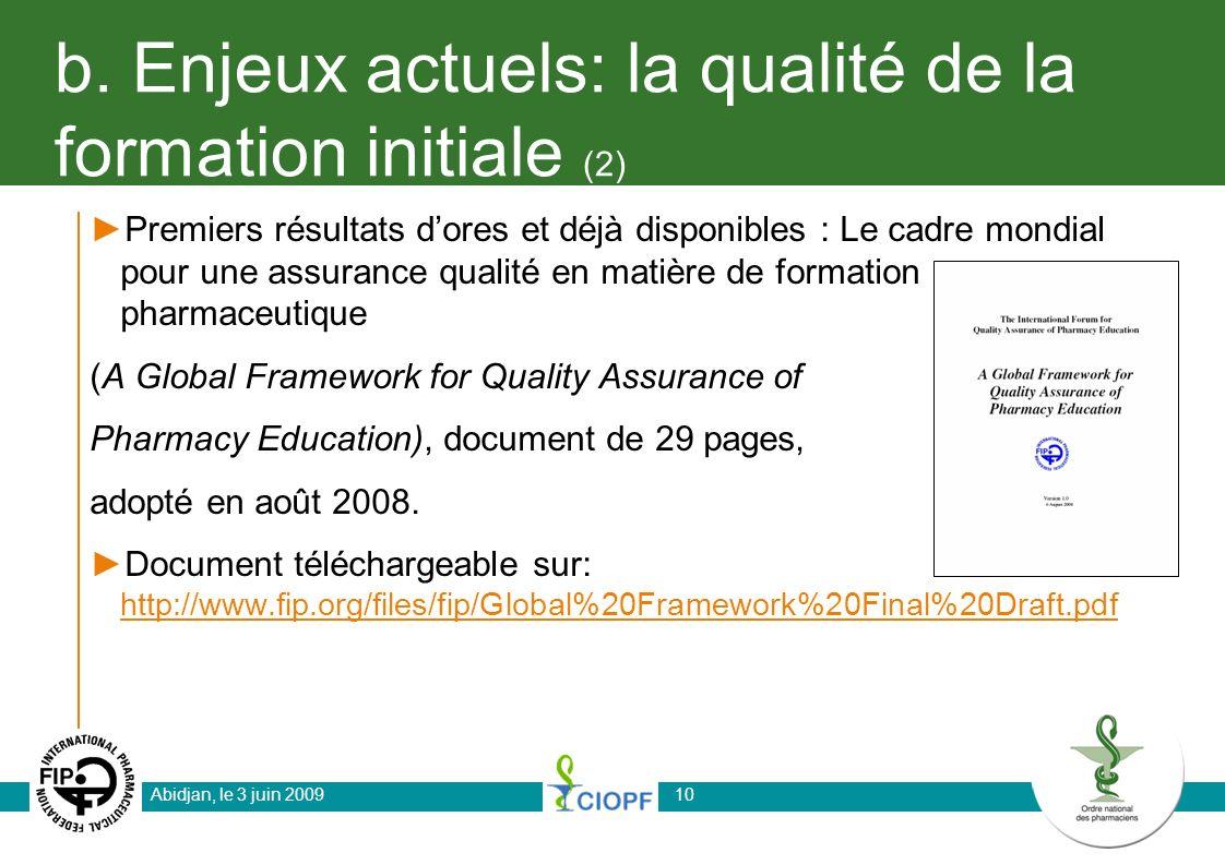 b. Enjeux actuels: la qualité de la formation initiale (2) Premiers résultats dores et déjà disponibles : Le cadre mondial pour une assurance qualité