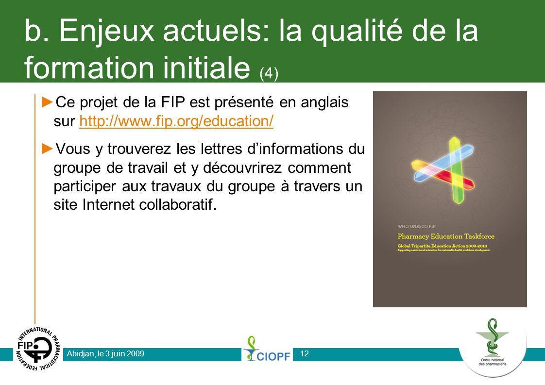 b. Enjeux actuels: la qualité de la formation initiale (4) Ce projet de la FIP est présenté en anglais sur http://www.fip.org/education/http://www.fip