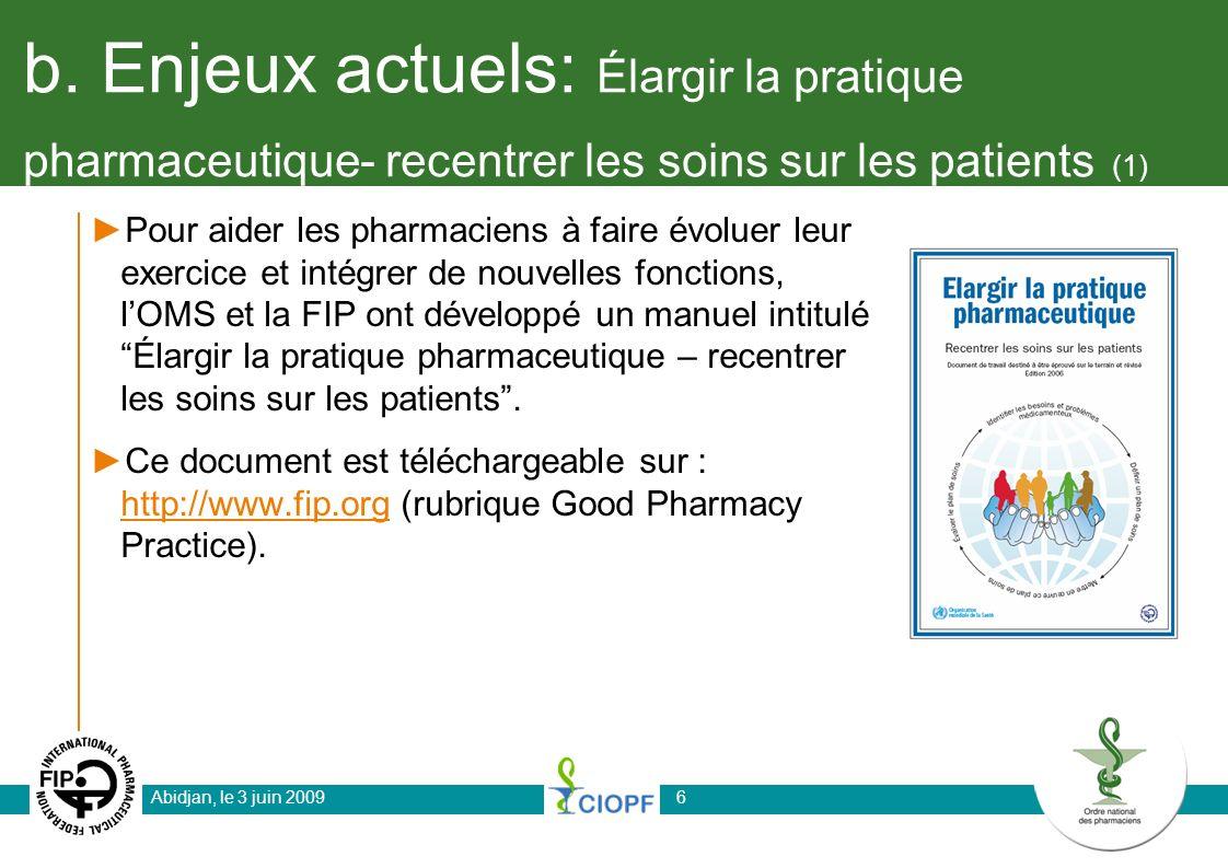 b. Enjeux actuels: Élargir la pratique pharmaceutique- recentrer les soins sur les patients (1) Pour aider les pharmaciens à faire évoluer leur exerci