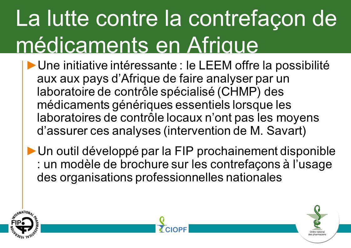 La lutte contre la contrefaçon de médicaments en Afrique Une initiative intéressante : le LEEM offre la possibilité aux aux pays dAfrique de faire ana