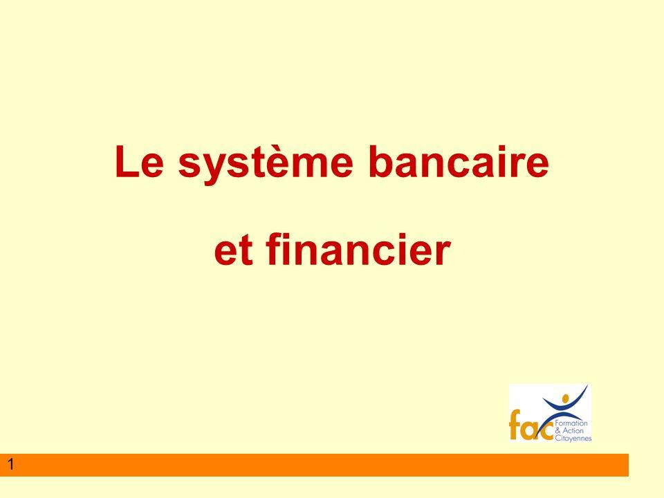 1 Le système bancaire et financier