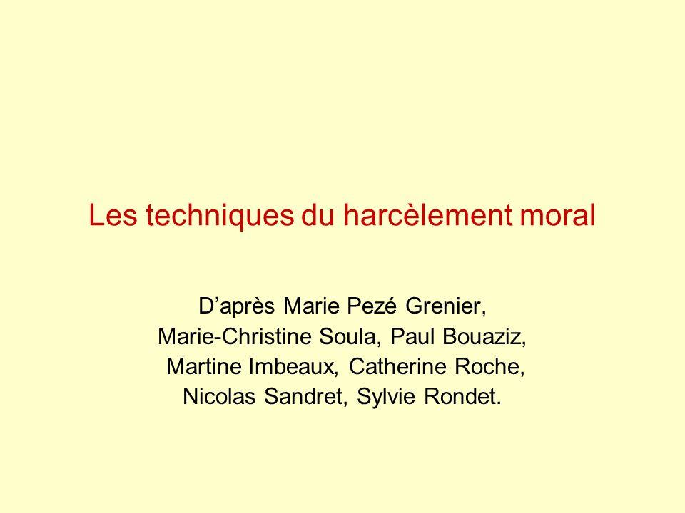 Les techniques du harcèlement moral Daprès Marie Pezé Grenier, Marie-Christine Soula, Paul Bouaziz, Martine Imbeaux, Catherine Roche, Nicolas Sandret, Sylvie Rondet.