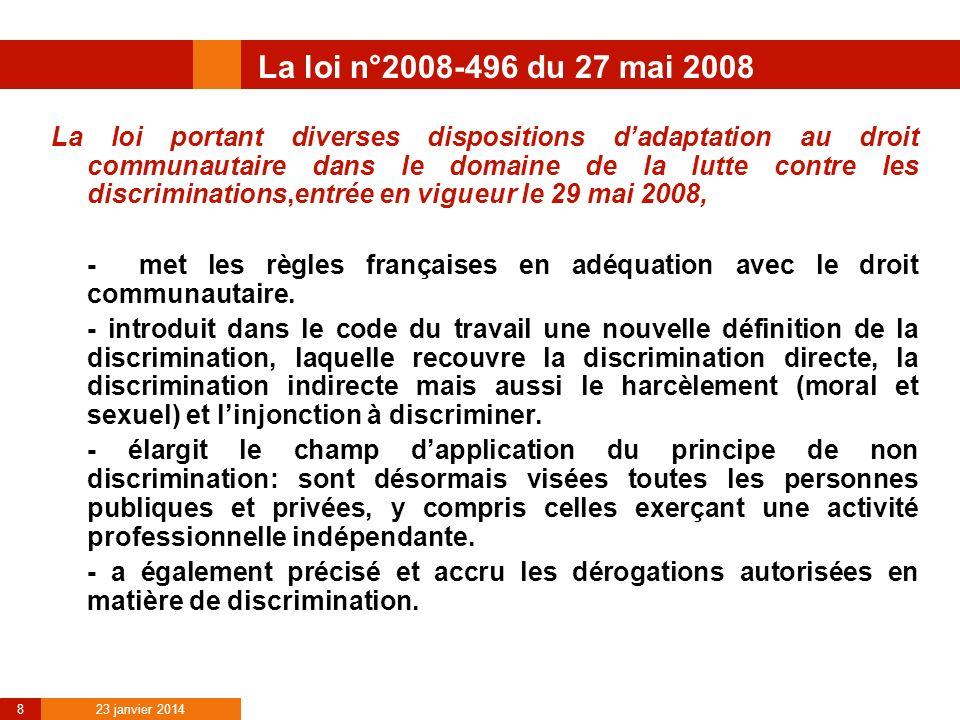 23 janvier 2014 8 La loi n°2008-496 du 27 mai 2008 La loi portant diverses dispositions dadaptation au droit communautaire dans le domaine de la lutte