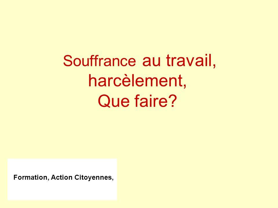 Formation, Action Citoyennes, Souffrance au travail, harcèlement, Que faire?