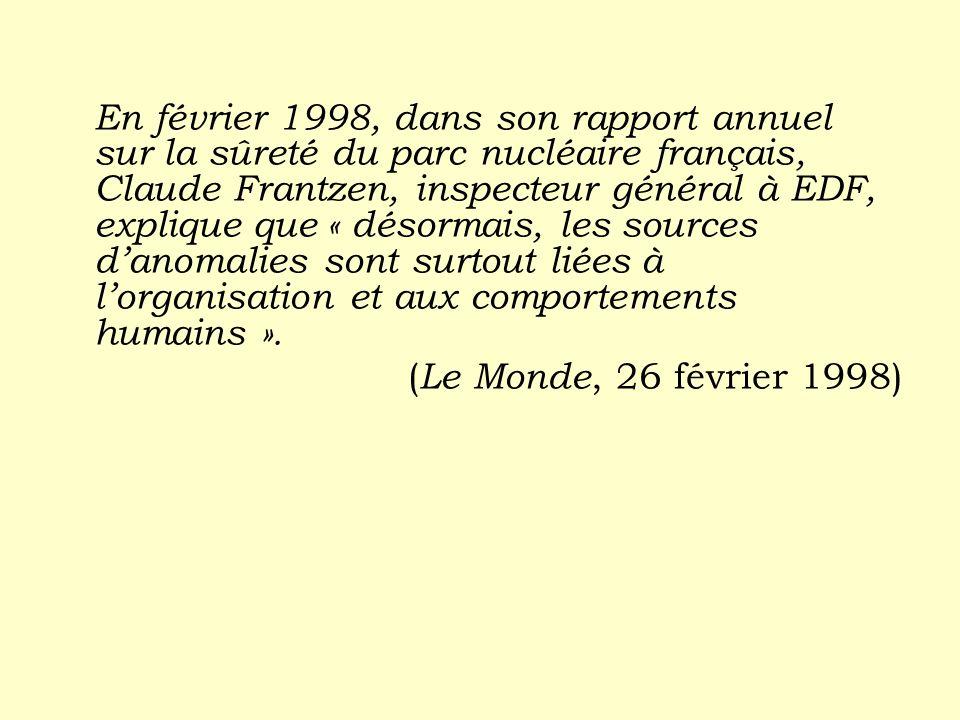 En février 1998, dans son rapport annuel sur la sûreté du parc nucléaire français, Claude Frantzen, inspecteur général à EDF, explique que « désormais