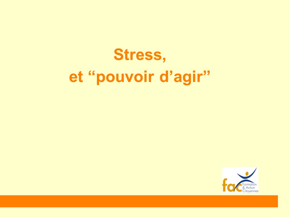 2 Pour vous, le stress c est quoi ? En 2 mots