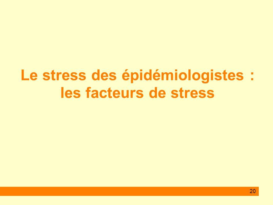 20 Le stress des épidémiologistes : les facteurs de stress