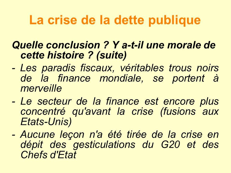 La crise de la dette publique Quelle conclusion .Y a-t-il une morale de cette histoire .