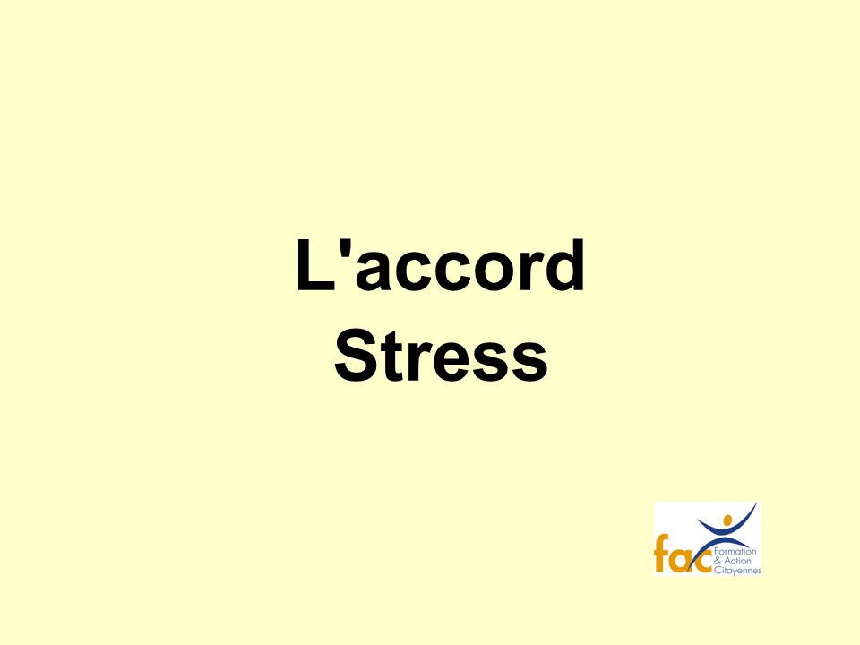 L'accord Stress