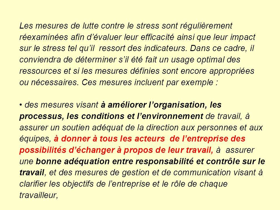 Les mesures de lutte contre le stress sont régulièrement réexaminées afin dévaluer leur efficacité ainsi que leur impact sur le stress tel quil ressor