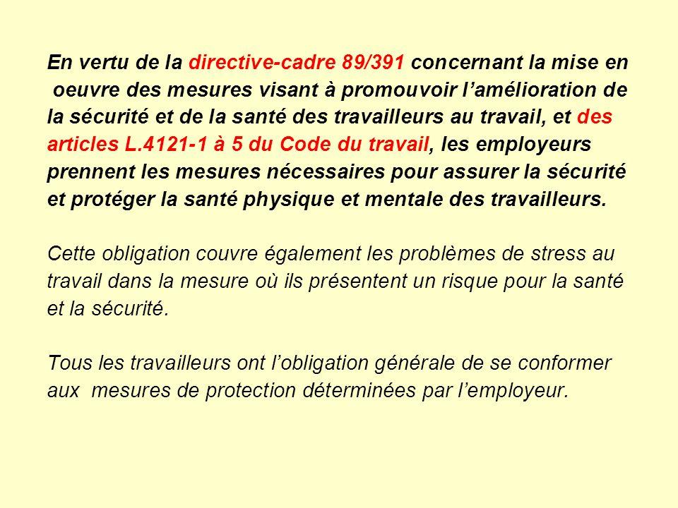 En vertu de la directive-cadre 89/391 concernant la mise en oeuvre des mesures visant à promouvoir lamélioration de la sécurité et de la santé des tra