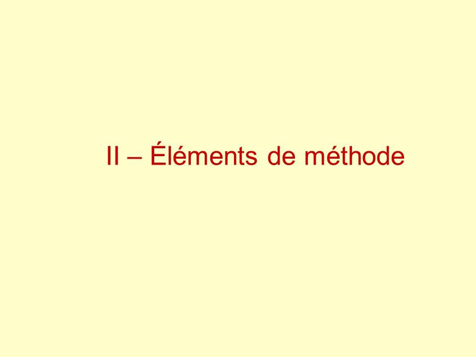 II – Éléments de méthode