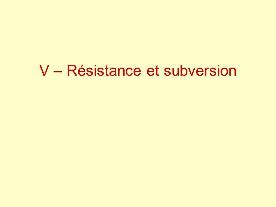 V – Résistance et subversion