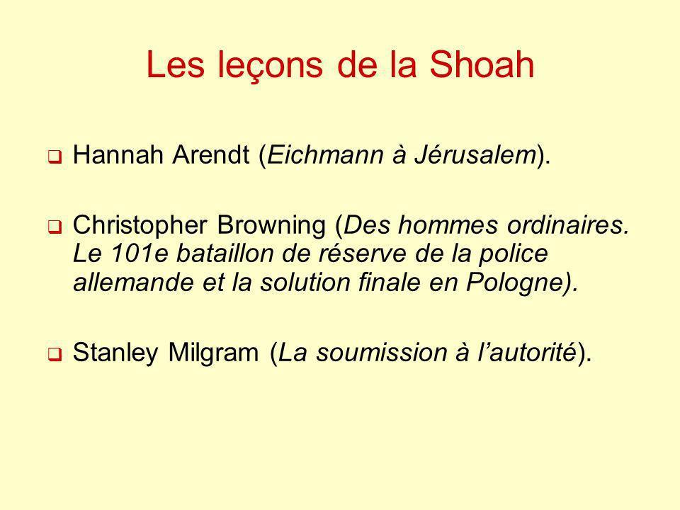 Les leçons de la Shoah Hannah Arendt (Eichmann à Jérusalem). Christopher Browning (Des hommes ordinaires. Le 101e bataillon de réserve de la police al