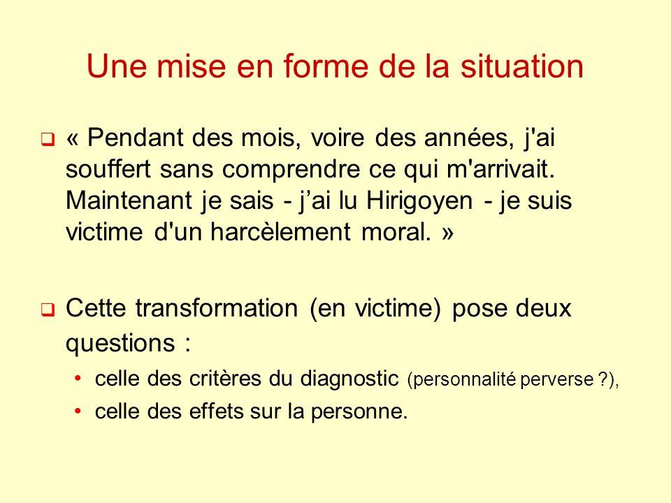 Critères du diagnostic Distinguer ce qui relève des pressions concernant le travail à fournir et ce qui relève du harcèlement moral.
