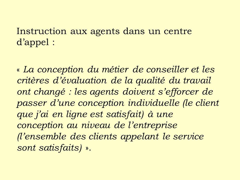 Instruction aux agents dans un centre dappel : « La conception du métier de conseiller et les critères dévaluation de la qualité du travail ont changé