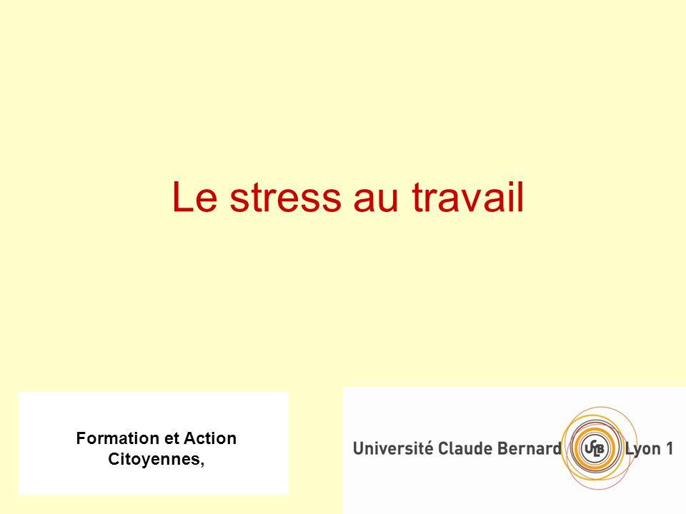 Formation et Action Citoyennes, Le stress au travail