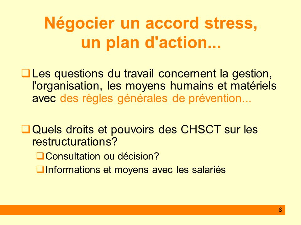 8 Les questions du travail concernent la gestion, l'organisation, les moyens humains et matériels avec des règles générales de prévention... Quels dro