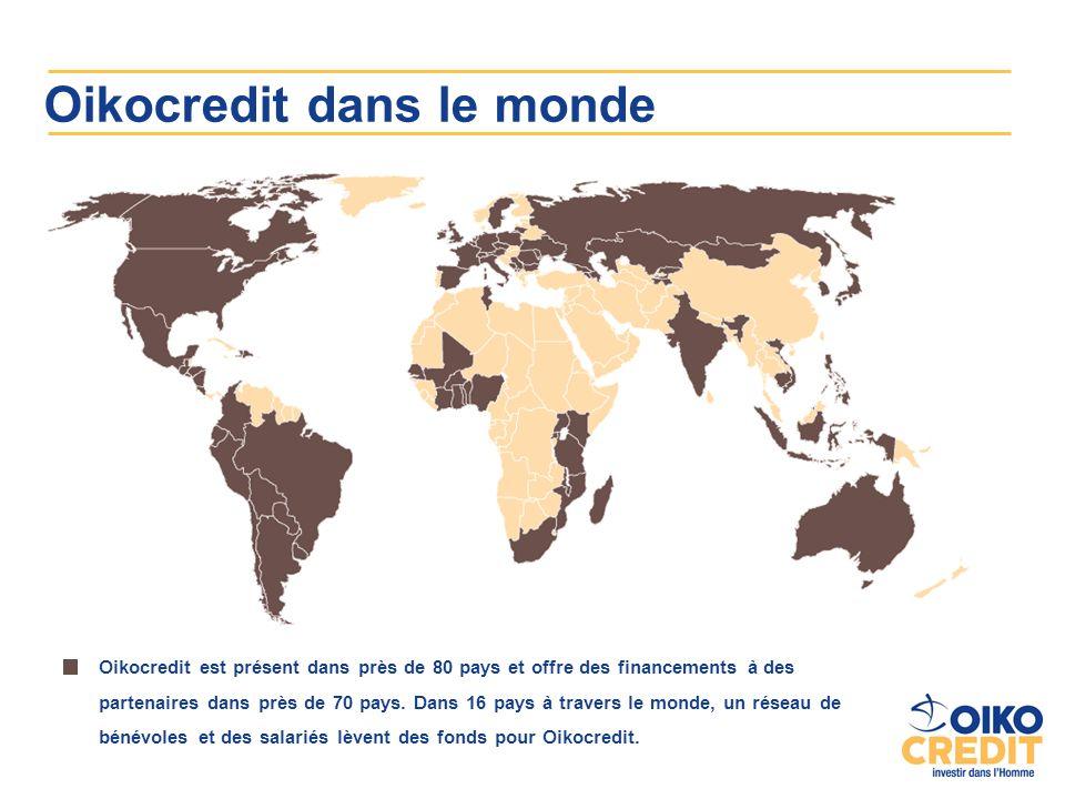 Oikocredit dans le monde Oikocredit est présent dans près de 80 pays et offre des financements à des partenaires dans près de 70 pays.