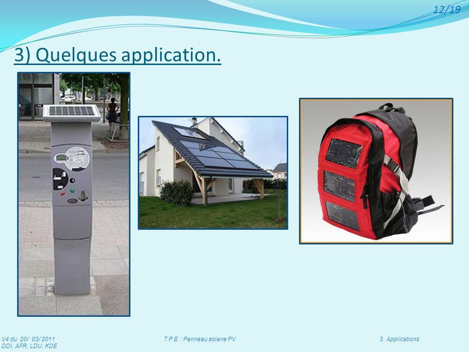 3) Quelques application. V4 du 20/ 03/ 2011 T.P.E : Panneau solaire PV 3. Applications DDI, AFR, LDU, KDE 12/19