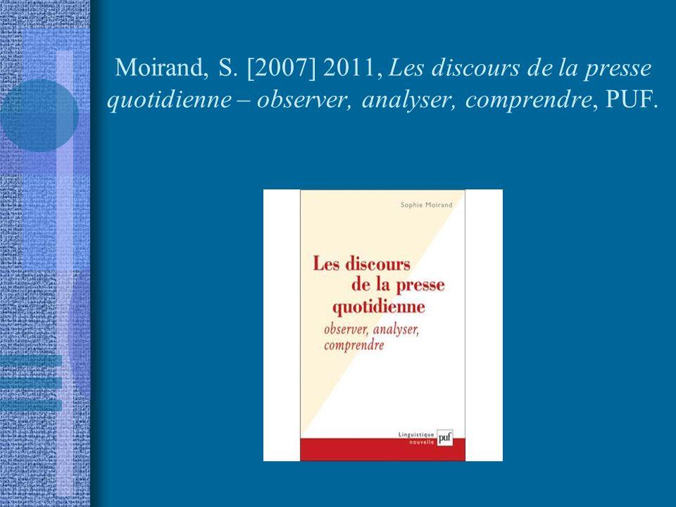Moirand, S. [2007] 2011, Les discours de la presse quotidienne – observer, analyser, comprendre, PUF.