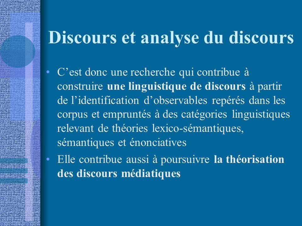 Discours et analyse du discours Cest donc une recherche qui contribue à construire une linguistique de discours à partir de lidentification dobservabl
