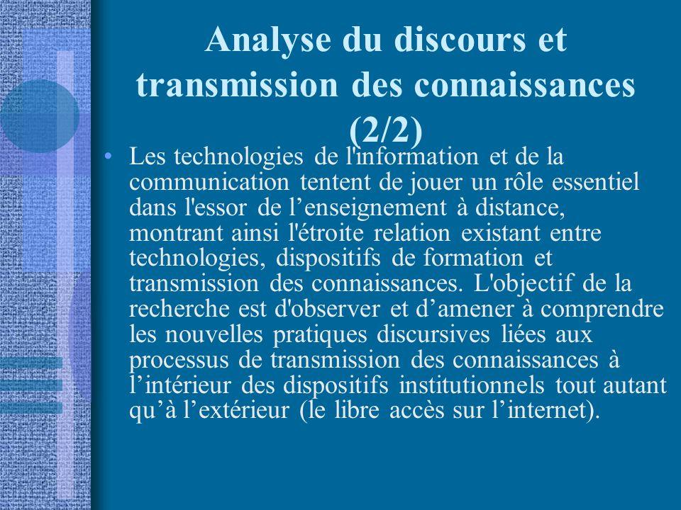 Analyse du discours et transmission des connaissances (2/2) Les technologies de l'information et de la communication tentent de jouer un rôle essentie