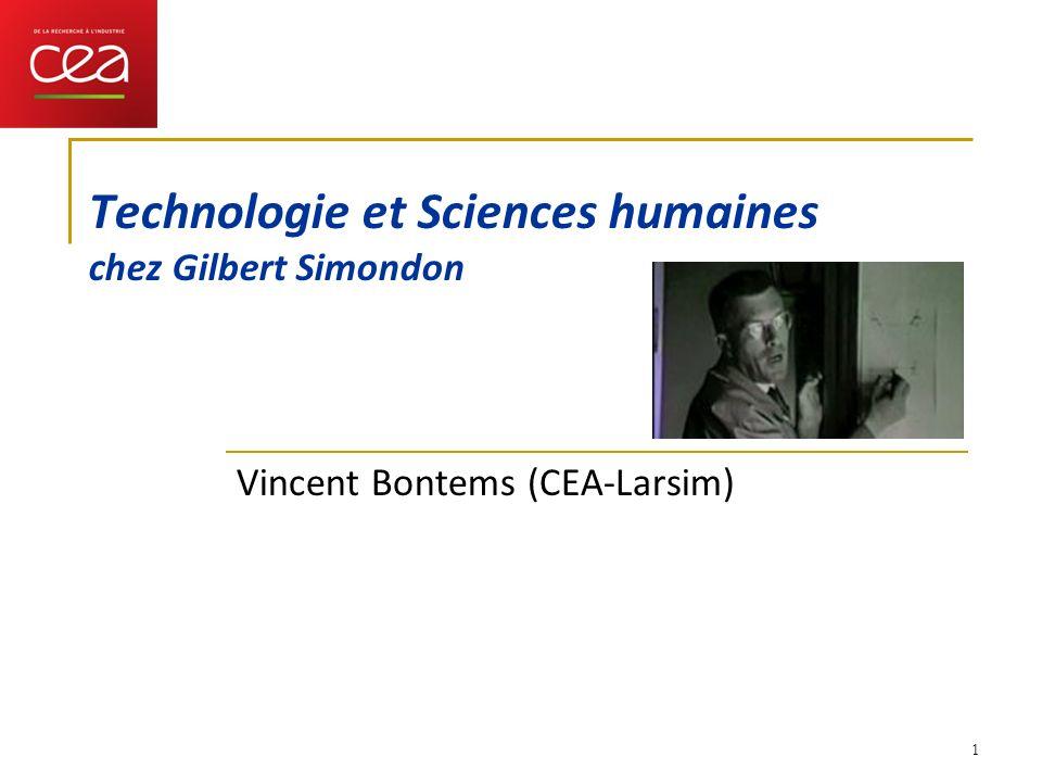 1 Technologie et Sciences humaines chez Gilbert Simondon Vincent Bontems (CEA-Larsim)
