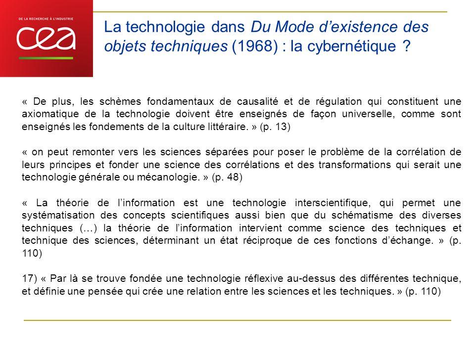 La technologie dans Du Mode dexistence des objets techniques (1968) : la cybernétique ? « De plus, les schèmes fondamentaux de causalité et de régulat