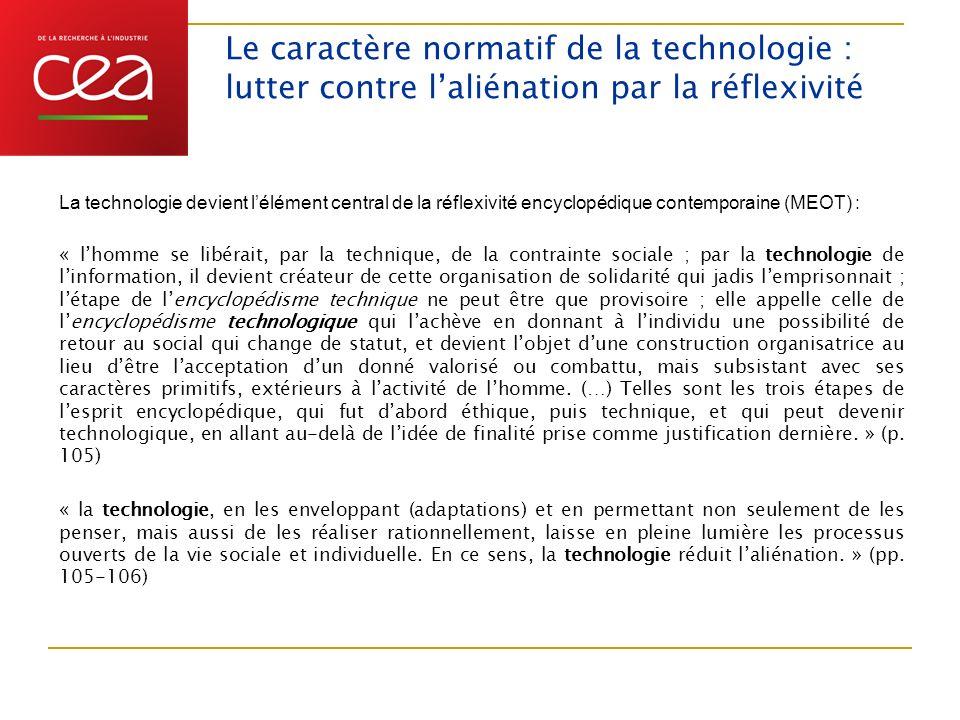 Le caractère normatif de la technologie : lutter contre laliénation par la réflexivité La technologie devient lélément central de la réflexivité encyc