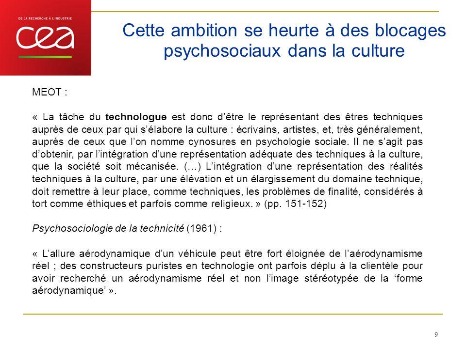 Cette ambition se heurte à des blocages psychosociaux dans la culture 9 MEOT : « La tâche du technologue est donc dêtre le représentant des êtres tech