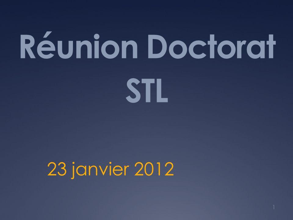 Réunion Doctorat STL 23 janvier 2012 1