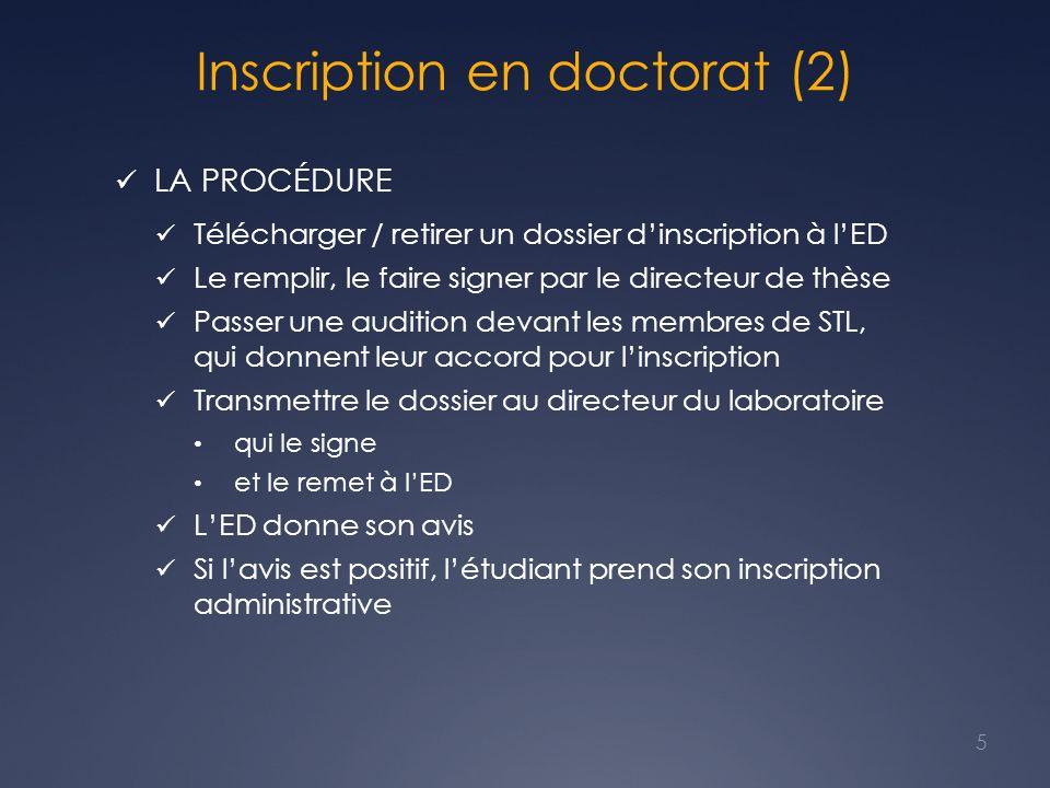 Inscription en doctorat (2) LA PROCÉDURE Télécharger / retirer un dossier dinscription à lED Le remplir, le faire signer par le directeur de thèse Pas
