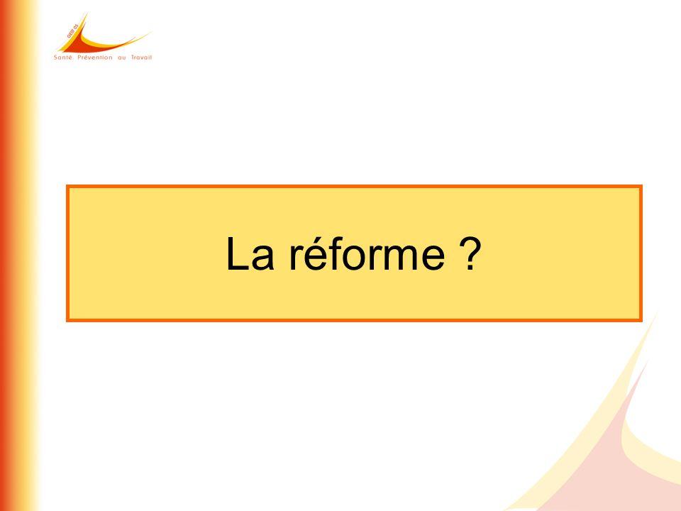 La réforme ?