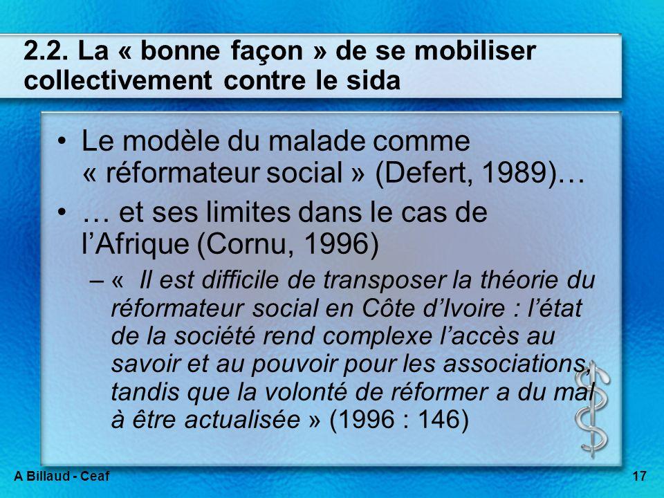 17A Billaud - Ceaf 2.2. La « bonne façon » de se mobiliser collectivement contre le sida Le modèle du malade comme « réformateur social » (Defert, 198