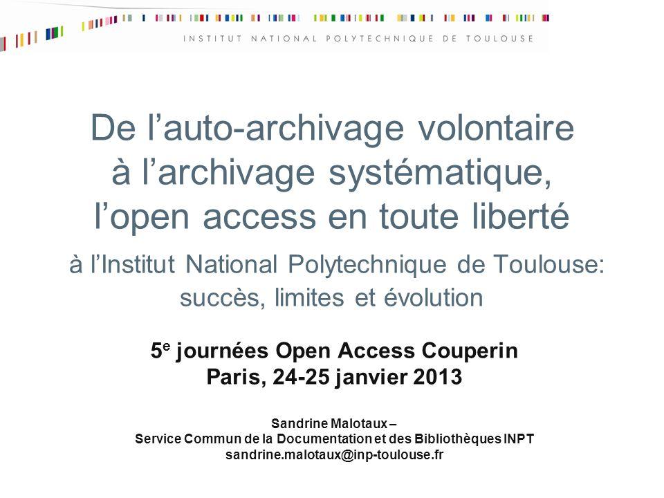 De lauto-archivage volontaire à larchivage systématique, lopen access en toute liberté à lInstitut National Polytechnique de Toulouse: succès, limites
